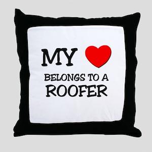 My Heart Belongs To A ROOFER Throw Pillow