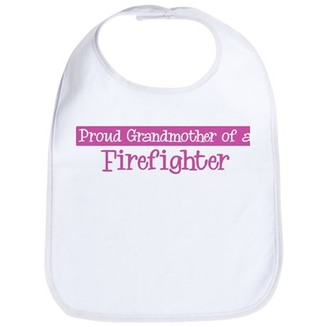 Grandmother of a Firefighter Bib