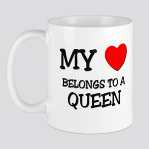 My Heart Belongs To A QUEEN Mug