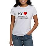 My Heart Belongs To A PYROGRAPHIST Women's T-Shirt