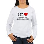 My Heart Belongs To A PYROGRAPHIST Women's Long Sl
