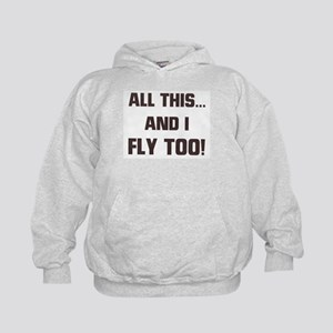 ALL THIS ... AND I FLY TOO Kids Hoodie