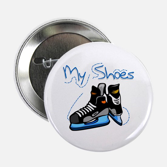 "Skates My Shoes 2.25"" Button"