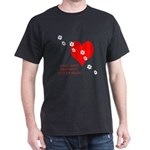 Dogs Leave Pawprints on Your Hears Black T-Shirt