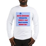 Native Americans resettle Man Long Sleeve T-Shirt