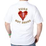 """""""Vugs Not Drugs"""" Golf Shirt"""