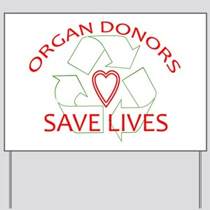 Organ Donors Save Lives Yard Sign