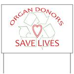 Organ Donors Save Lives Yard Sign