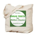 Drug Tests for Welfare Checks Tote Bag