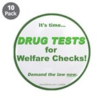 "Drug Tests for Welfare Checks 3.5"" Button (10"