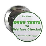 "Drug Tests for Welfare Checks 2.25"" Button (1"
