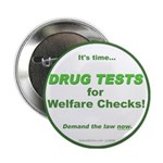 "Drug Tests for Welfare Checks 2.25"" Button"