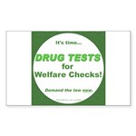 Drug Tests for Welfare Checks Rectangle Sticker 1
