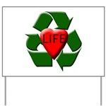 Recycle Life Yard Sign