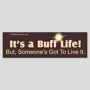 Buff Life - Bumper Sticker