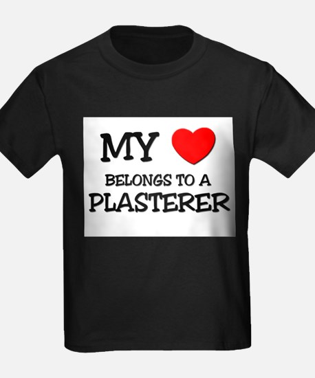 My Heart Belongs To A PLASTERER T