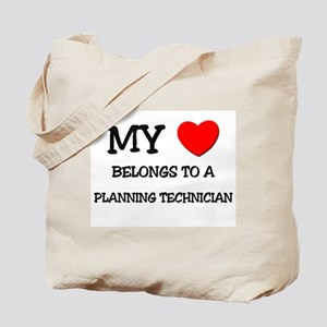 My Heart Belongs To A PLANNING TECHNICIAN Tote Bag