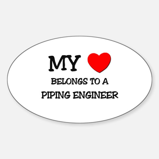 My Heart Belongs To A PIPING ENGINEER Decal