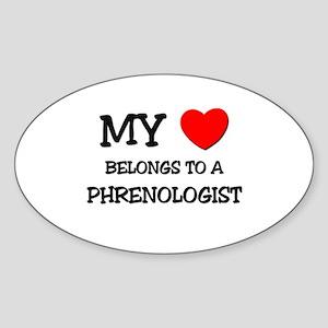 My Heart Belongs To A PHRENOLOGIST Oval Sticker