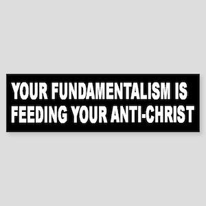 Fundamentalism & Anti-Christ Bumper Sticker