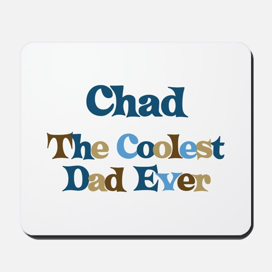 Chad - Coolest Dad Mousepad