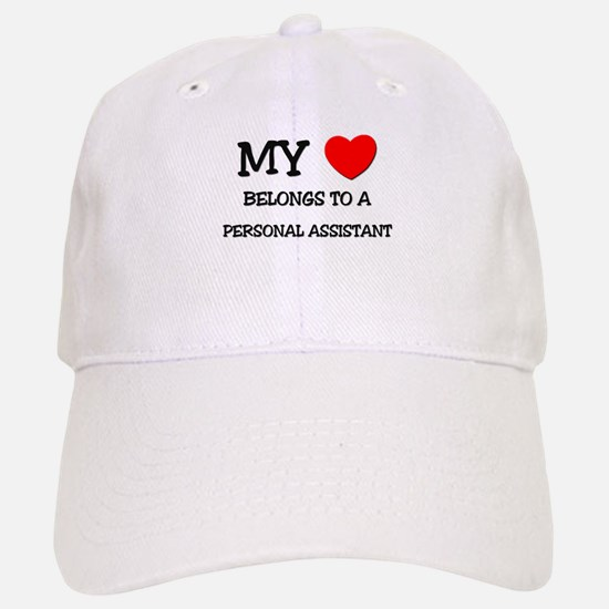 My Heart Belongs To A PERSONAL ASSISTANT Baseball Baseball Cap