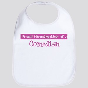 Grandmother of a Comedian Bib