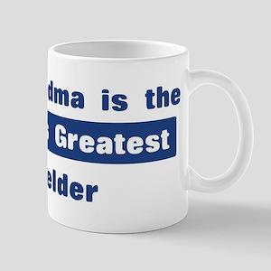 Grandma is Greatest Welder Mug