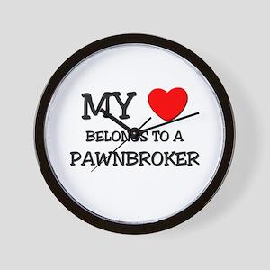My Heart Belongs To A PAWNBROKER Wall Clock