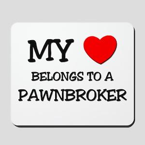 My Heart Belongs To A PAWNBROKER Mousepad