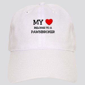 My Heart Belongs To A PAWNBROKER Cap