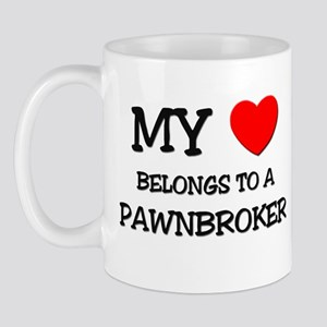 My Heart Belongs To A PAWNBROKER Mug