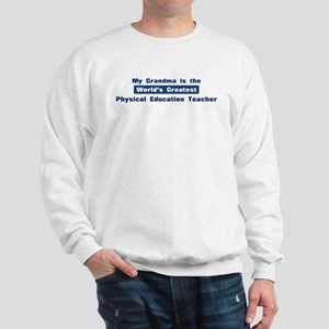 Grandma is Greatest Physical Sweatshirt
