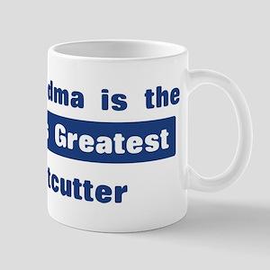Grandma is Greatest Meatcutte Mug