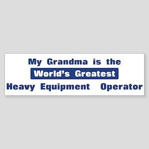 Grandma is Greatest Heavy Equ Bumper Sticker