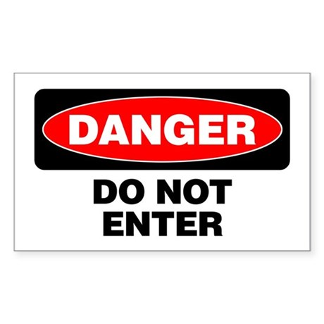 Danger: Do Not Enter Sticker