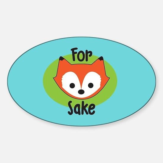 For Fox Sake Sticker (Oval)