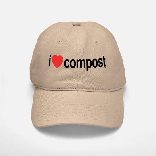 I Love Compost Baseball Baseball Cap