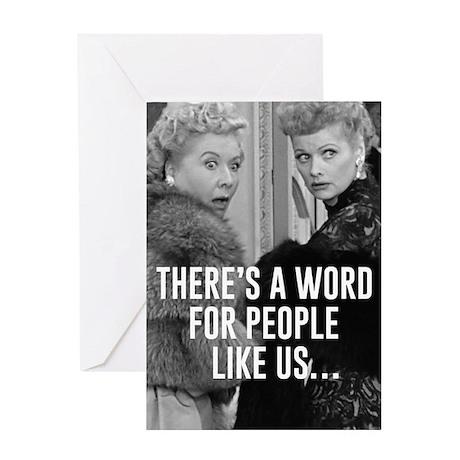 People like us... Friends Greeting Card