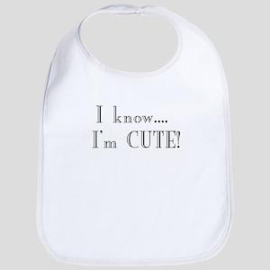 I know... Im Cute Bib