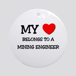 My Heart Belongs To A MINING ENGINEER Ornament (Ro