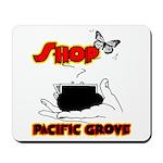 Shop Pacific Grove Mousepad