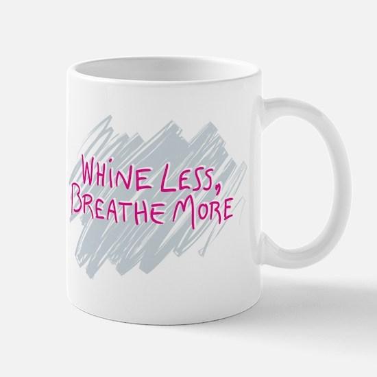 Whine Less Breathe More Mug