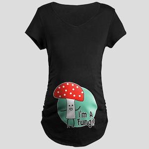 I'm A Fungi Maternity Dark T-Shirt