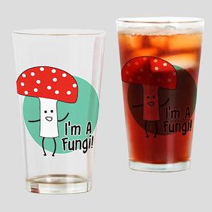 I'm A Fungi Drinking Glass