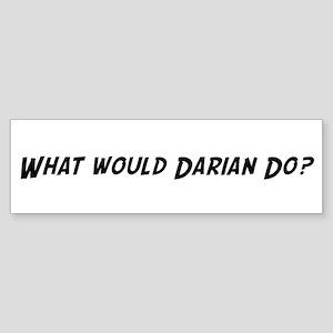 What would Darian do? Bumper Sticker