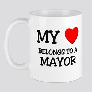 My Heart Belongs To A MAYOR Mug