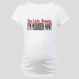 LateDonnie Maternity T-Shirt