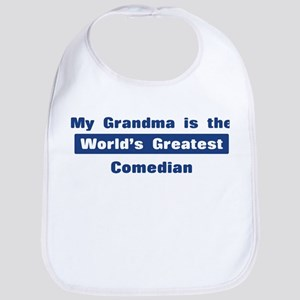 Grandma is Greatest Comedian Bib