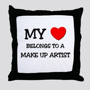 My Heart Belongs To A MAKE UP ARTIST Throw Pillow